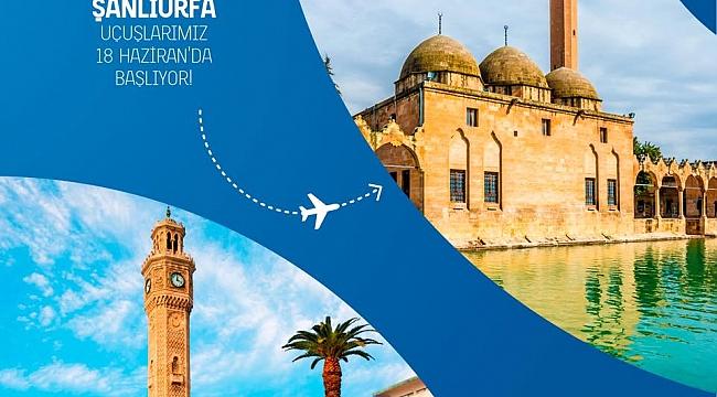 İzmir-Şanlıurfa seferleri başlıyor