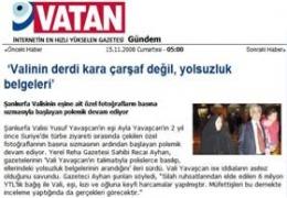 Valinin derdi kara çarşaf değil,yolsuzluk belgeleri (Vatan Gazetesi-15.11.2008)